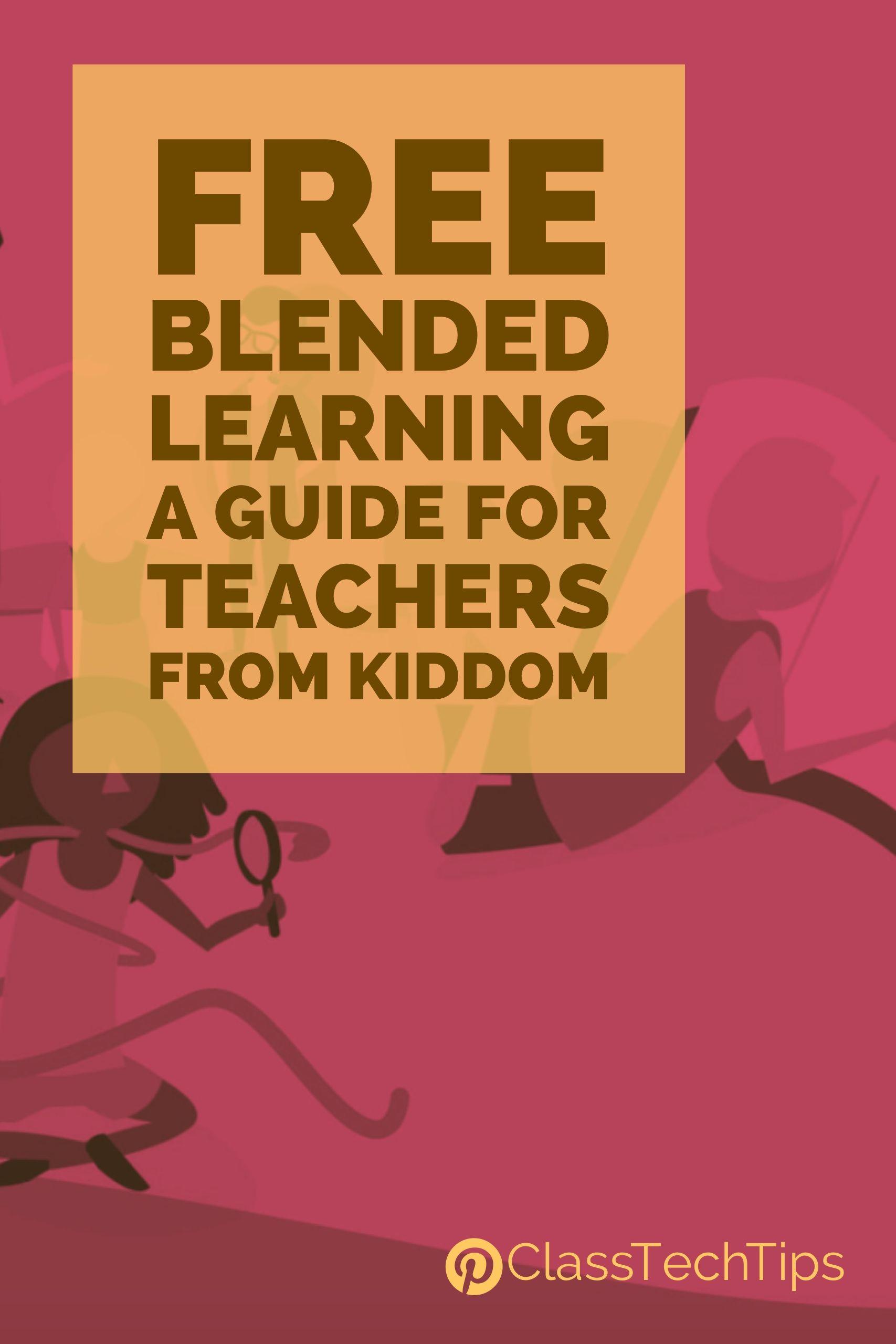 Free Blended Learning Guide for Teachers from Kiddom | Blended ...