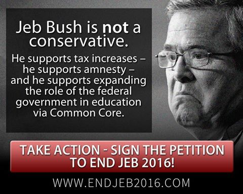 Jebster Is A Moderate Liberal, At Best! Get Lost Jeb, Along With Boehner, McConnell, Christie & Romney!!! We Are Sick Of You Establishment Republicans Pretending To Represent Us & Helping The Liberal Marxist Ruin Our Great Country & Trample The Constitution!!!