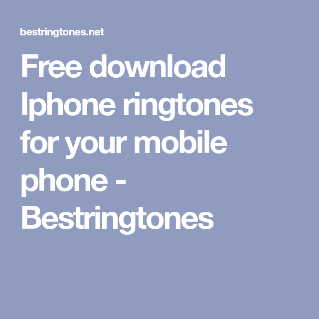 Free download Iphone ringtones for your mobile phone