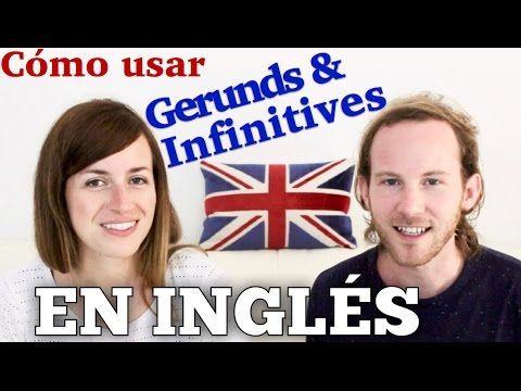 Cómo Usar Gerunds + Infinitives en inglés - YouTube