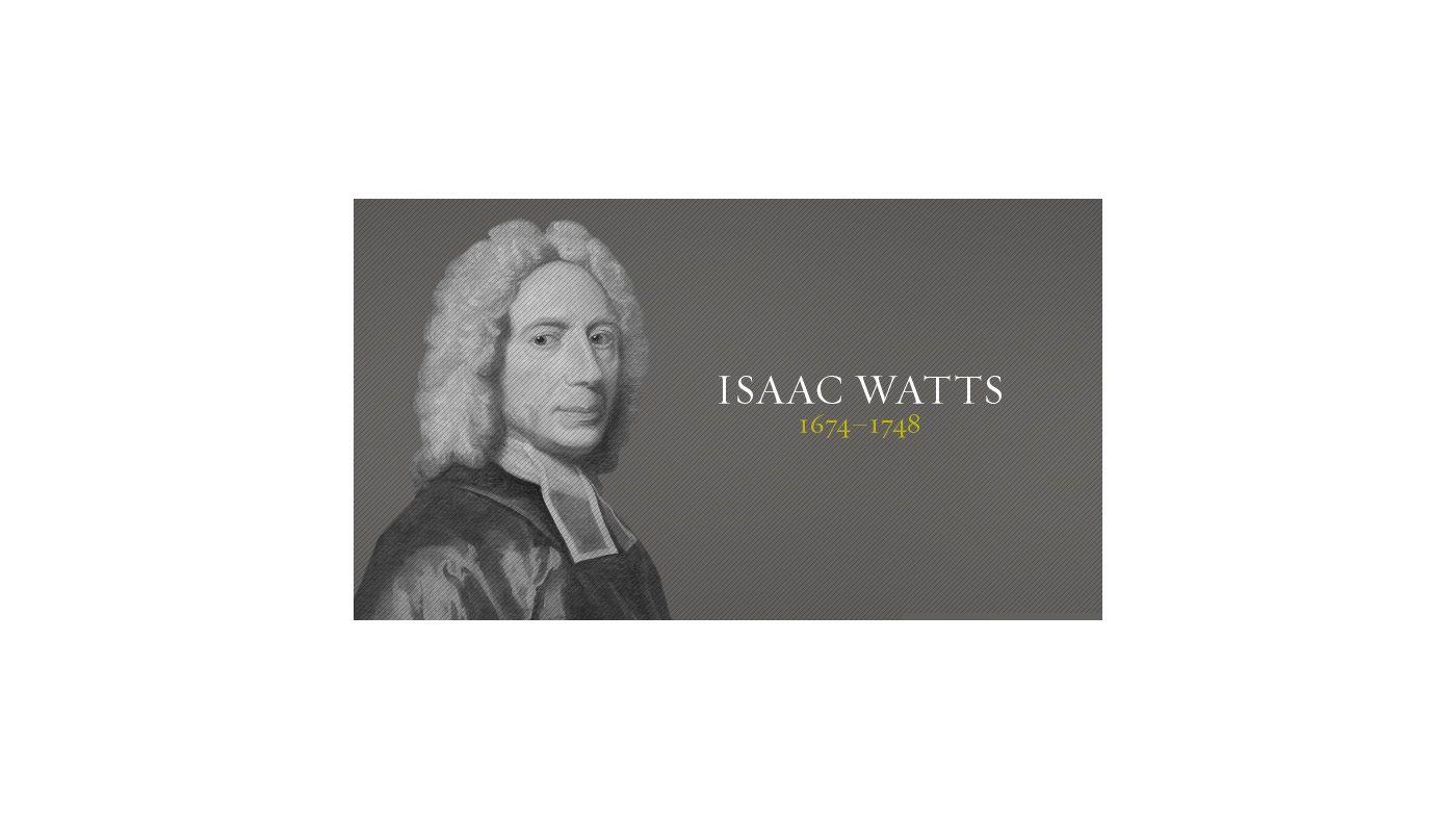Isaac watts isaac watts history