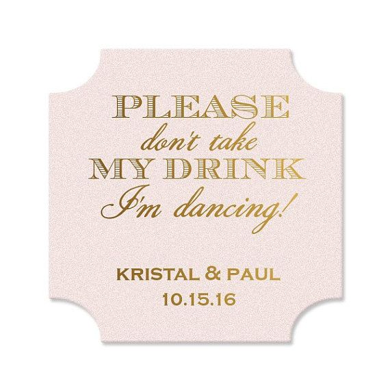 Please Don/'t Take My Drink I/'m Dancing Personalized Custom Blush Pink Bracket Coasters {lots of foil colors!} Wedding Coasters
