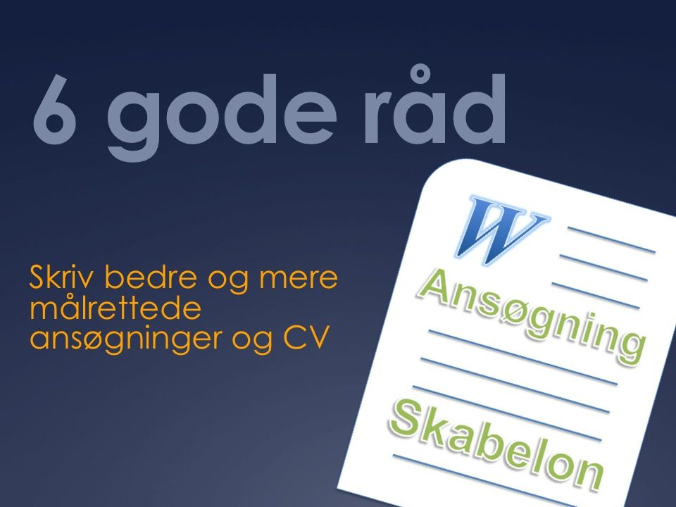 6 gode råd og eksempel på en motiveret ansøgning i Word Om and Pdf - submit resume