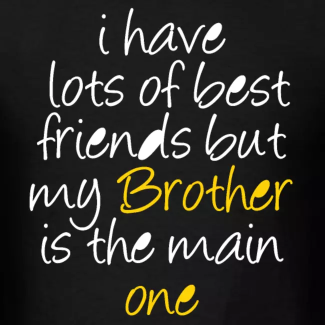 Brother Shirts I My Brother Is My Best Friend Mens T Shirt Trendy Tshirt Trendy Tshirts Mom Life Shirt Brother Quotes