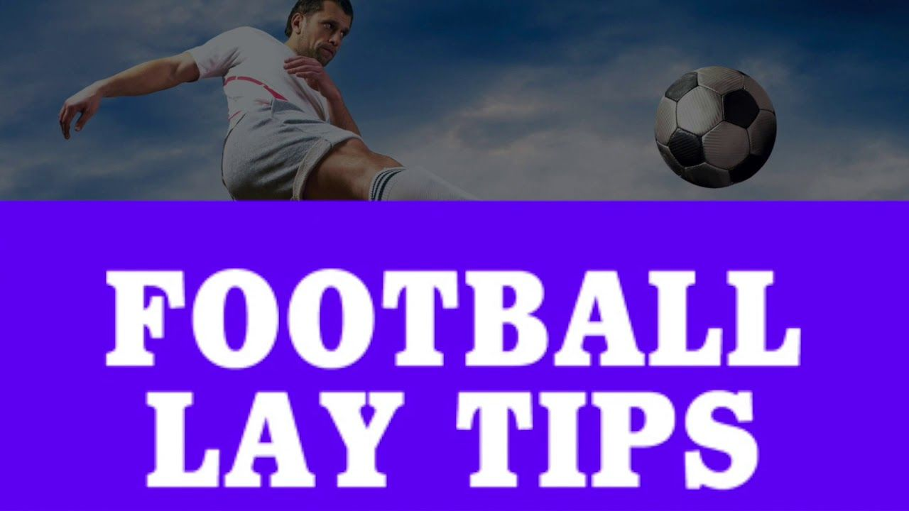 Football Lay Tips Football Predictions What Is Football Football