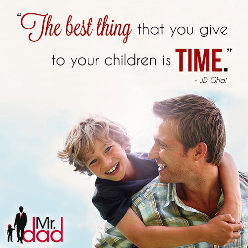 Quality Time With Your Children Is The Best Gift Mrdad Time Quality Fatherhood Quotes Fatherhood Quality Time