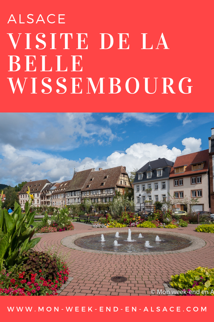 Visite De Wissembourg Ravissante Ville D Alsace Du Nord Que Faire En Alsace Vacances En Famille Week End Alsace