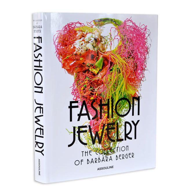 книга Fashion Jewelry The Collection Of Barbara Berger Fashion Jewelry Assouline Jewellery Marketing
