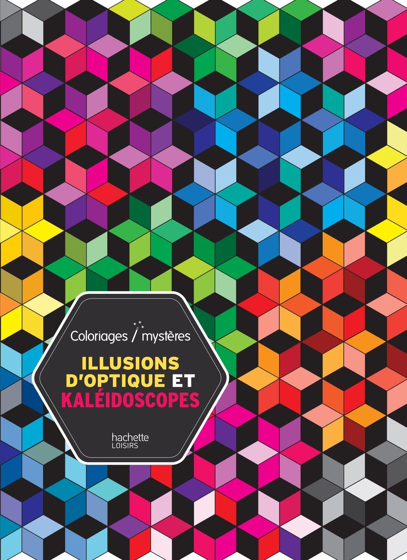 Illusions d 39 optique et kal idoscopes carole coullet livres coloriages jeux - Mini coloriage illusion d optique ...