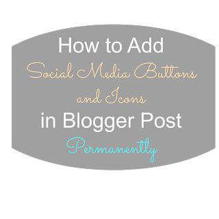 How to Permanently Add Social Media Buttons and Icons in Blogger Post | Pursuit of Functional Home