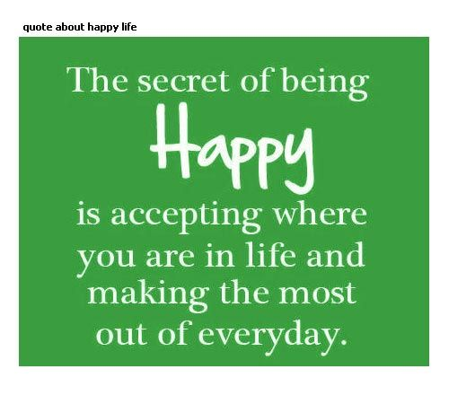 secret of happy life quotes