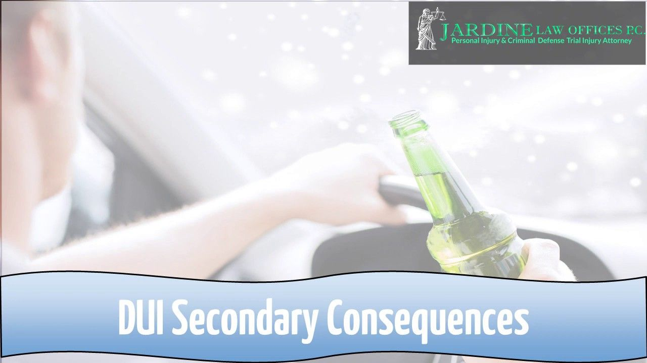 DUI Secondary Consequences Dui, Injury attorney, Conviction