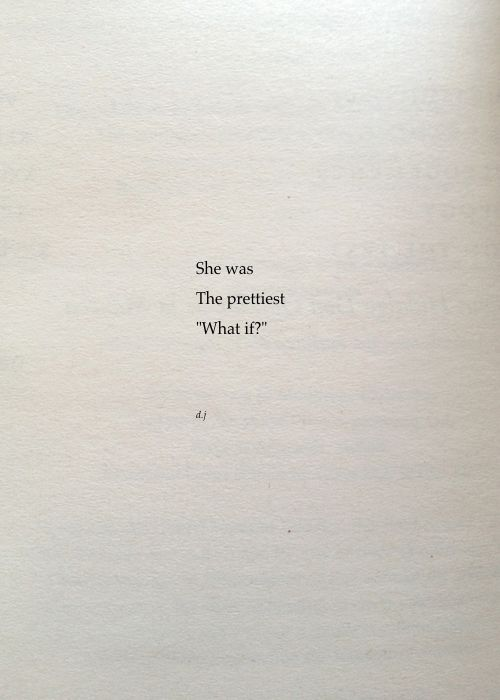 The Prettiest What If? A new poem. #poetry #quotes #love