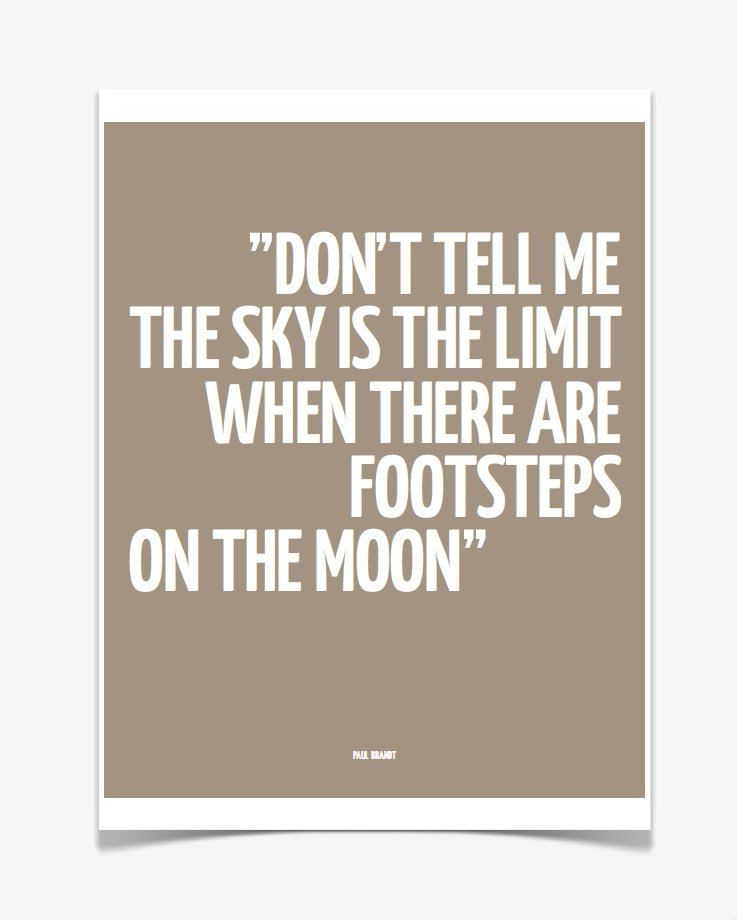 Don't tell me the sky is the limit  Art Prints and Art Posters, Digital print 8 x 10