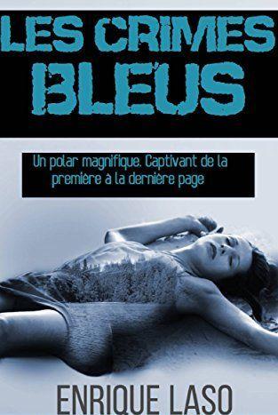 Telecharger Les Crimes Bleus de Enrique Laso Kindle, PDF, eBOok, Les Crimes Bleus PDF Gratuit
