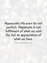 Appreciate Life Quotes Image result for appreciate life quotes | OLW 2018: APPRECIATE  Appreciate Life Quotes