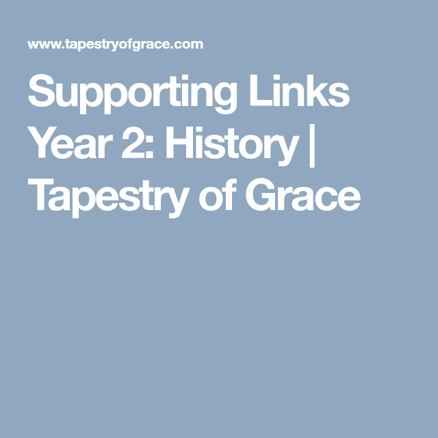 Supporting Links Year 2 History Tapestry of Grace