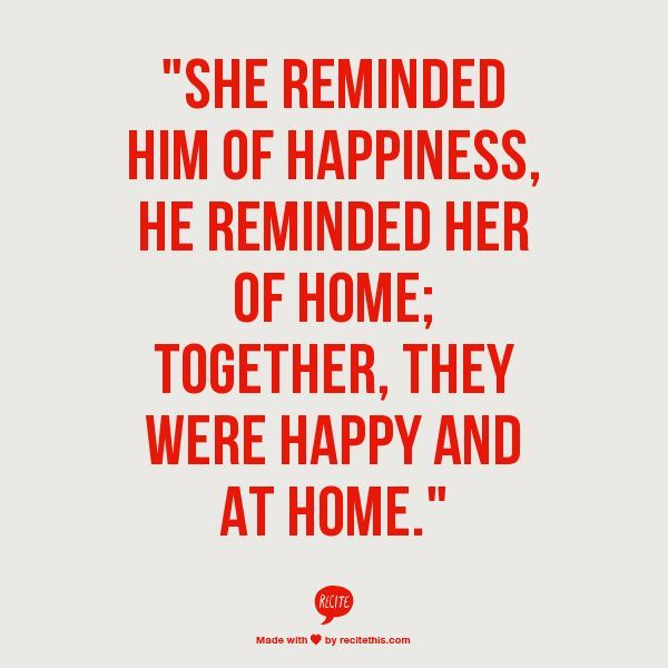 Love quote : Soulmate Quotes : Happiness Love Home Together ...