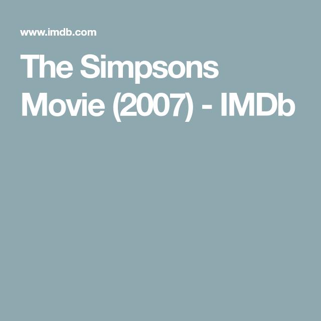 The Simpsons Movie 2007 Imdb The Simpsons Movie The Simpsons Simpson