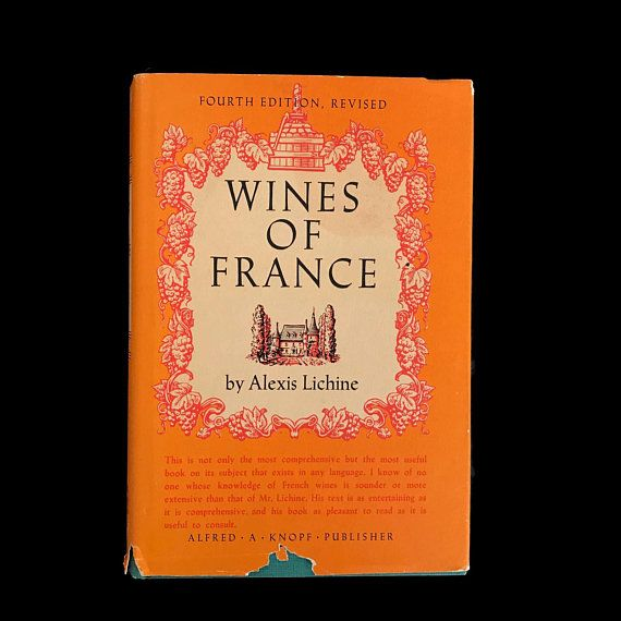 vintage wine book the wines of france 1967 alexis lechine french rh pinterest com Wine Selection Chart Wine Chart