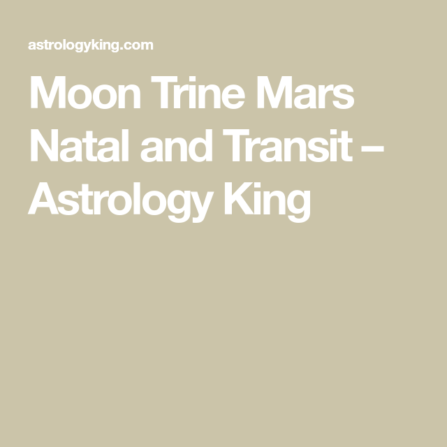 Moon Trine Mars Natal and Transit   Astrology   Astrology, Mars, Moon