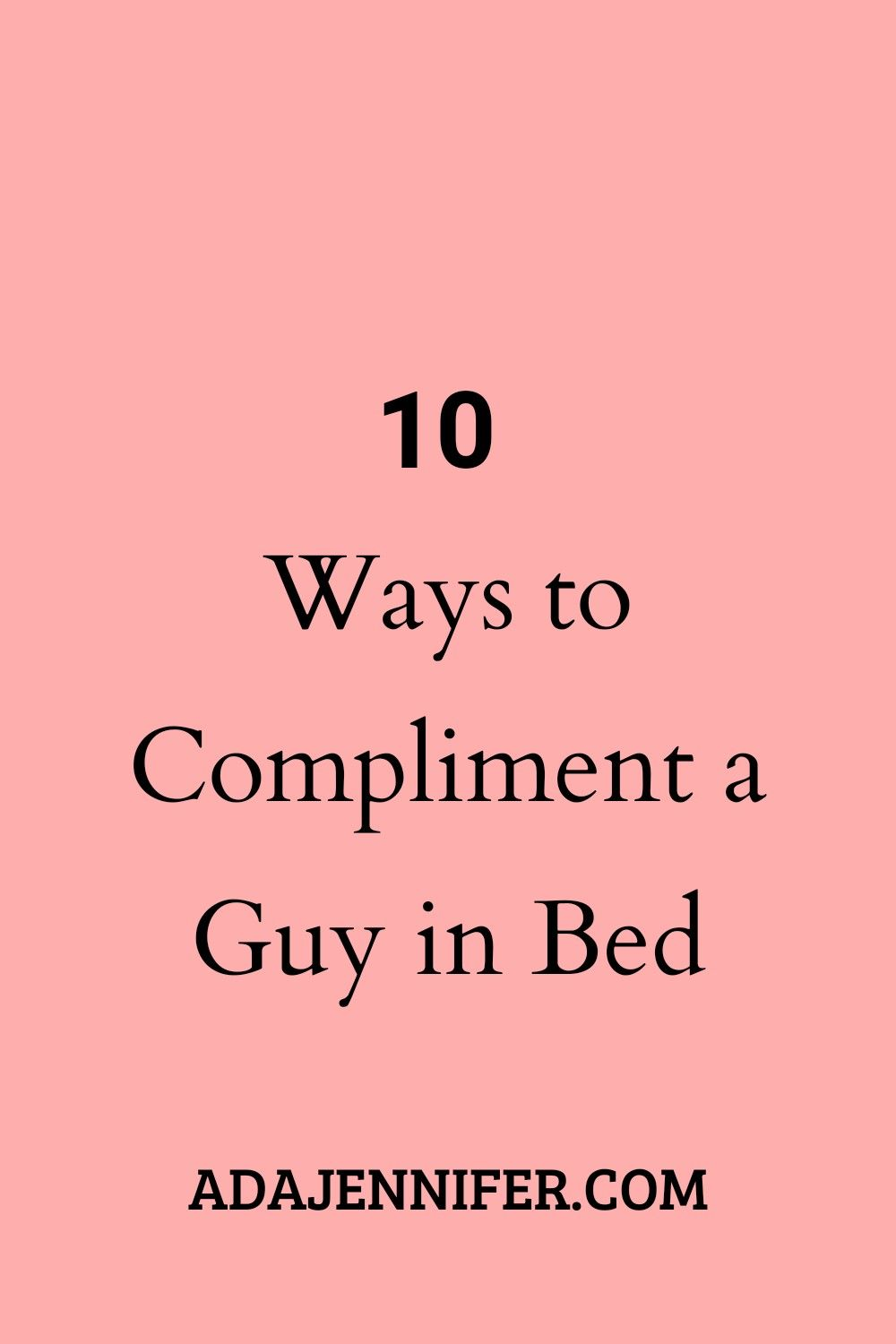 10 Ways To Compliment A Guy In Bed Funny Compliments Compliments For Boyfriend Compliment For Guys