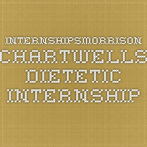 InternshipsMorrison Chartwells Dietetic internship ...
