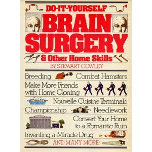 Make more friends with home cloning fun times pinterest do it yourself brain surgery other home skills by stewart cowley solutioingenieria Gallery