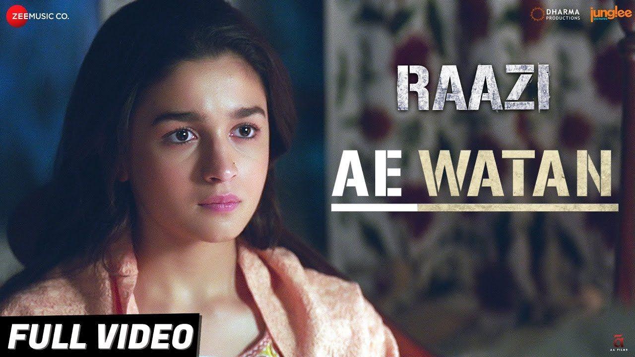 Ae Watan Full Video Raazi Alia Bhatt Sunidhi Chauhan Shankar E Best Video Song Bollywood Songs Rap Songs