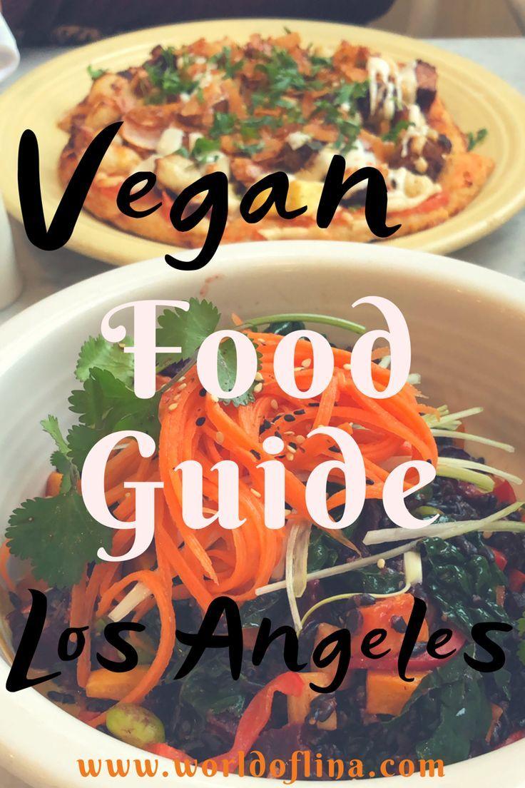 Vegan In Los Angeles The Perfect Food Guide Hering