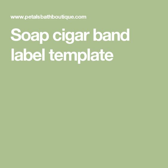 Soap cigar band label template | soap | Pinterest | Label templates ...
