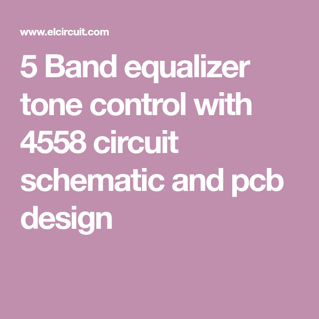 5 Band equalizer tone control with 4558 in 2019 | Band ...  Band Equalizer Circuit Diagram on