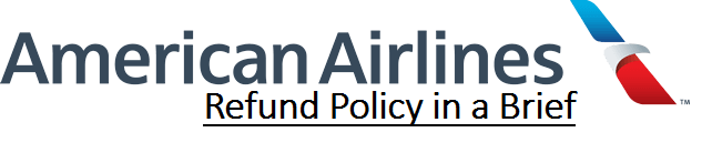 American Airlines Refund Policy In A Brief   Americanairlines
