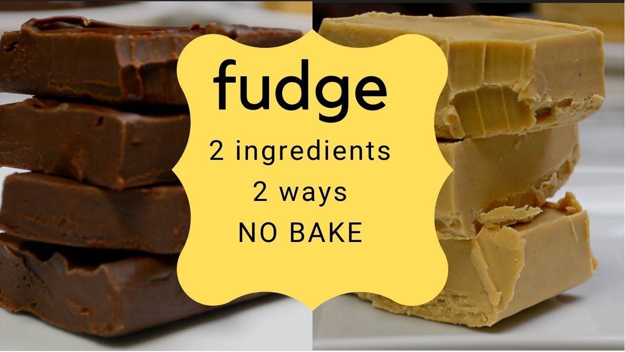 2 Ingredient Fudge Super Easy Youtube 2 Ingredient Fudge No Bake Fudge Fudge