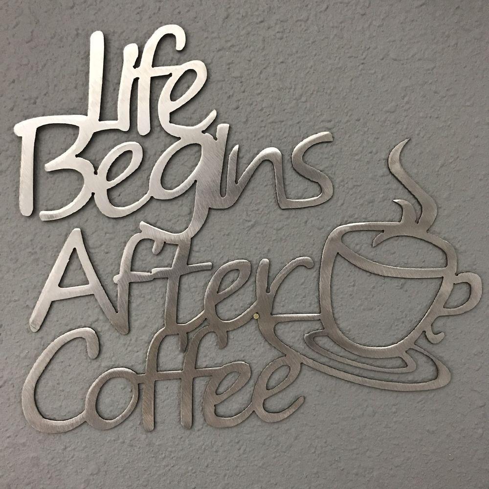 Life begins after coffee metal art skilwerx caffeine