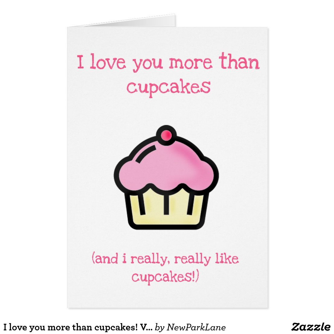 I Love You More Than Funny Quotes I Love You More Than Cupcakes Funny Quote Valentine's Day