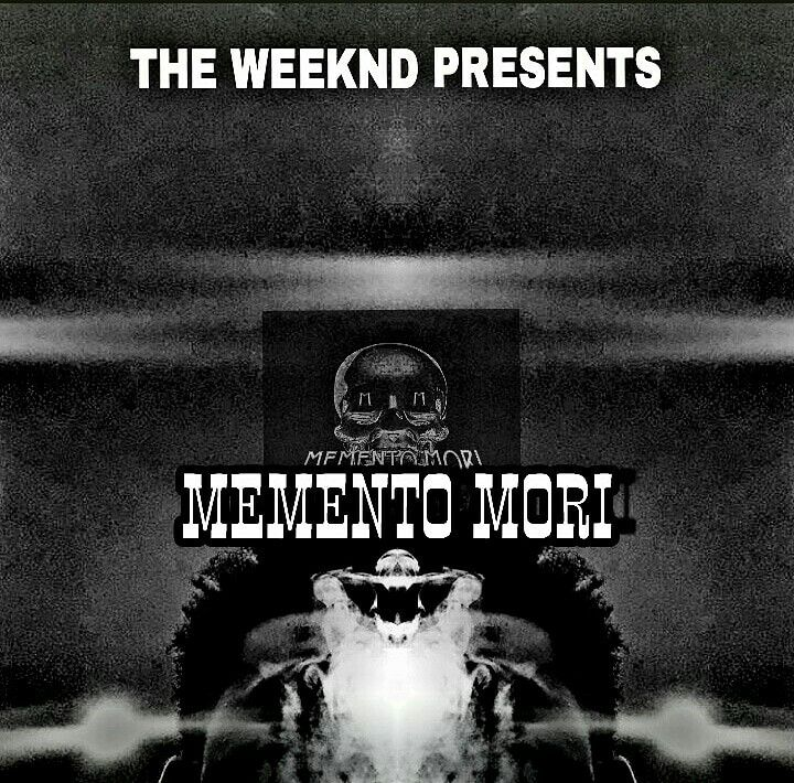 Memento Mori💀💀💀 The Weeknd Love movie, Memento mori, The