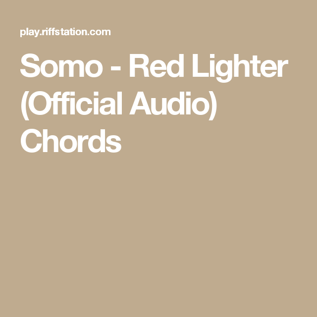 Somo Red Lighter Official Audio Chords Music Pinterest Red
