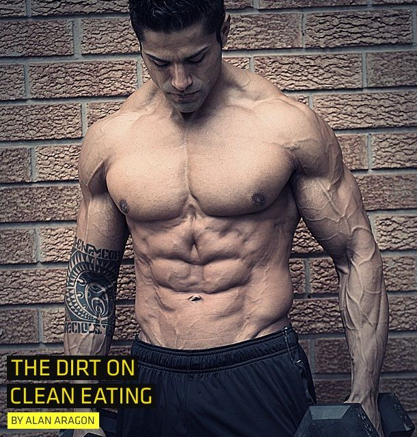 Research Review: The Dirt On Clean Eating Written By Nutrition Expert Alan Aragon
