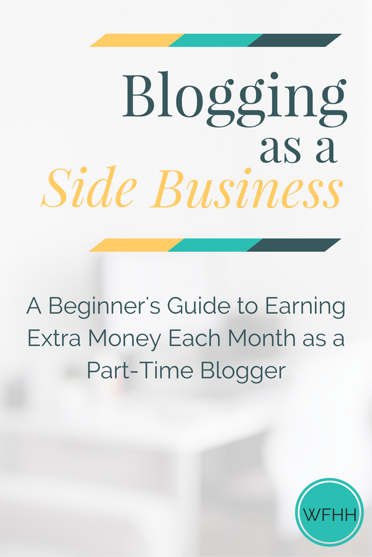 Blogging as a Side Business: A Money-Making Guide for Part-Time ...