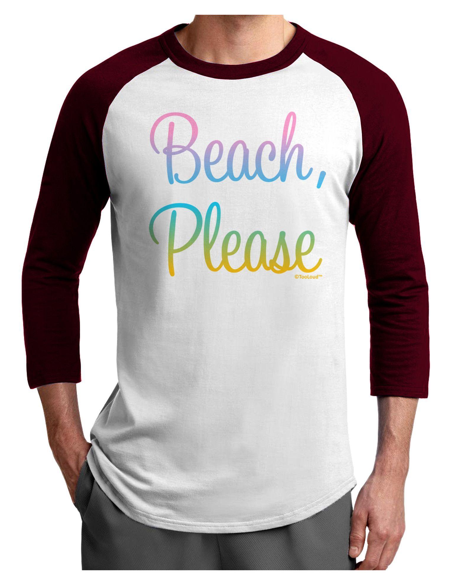 TooLoud Beach Please - Summer Colors Adult Raglan Shirt