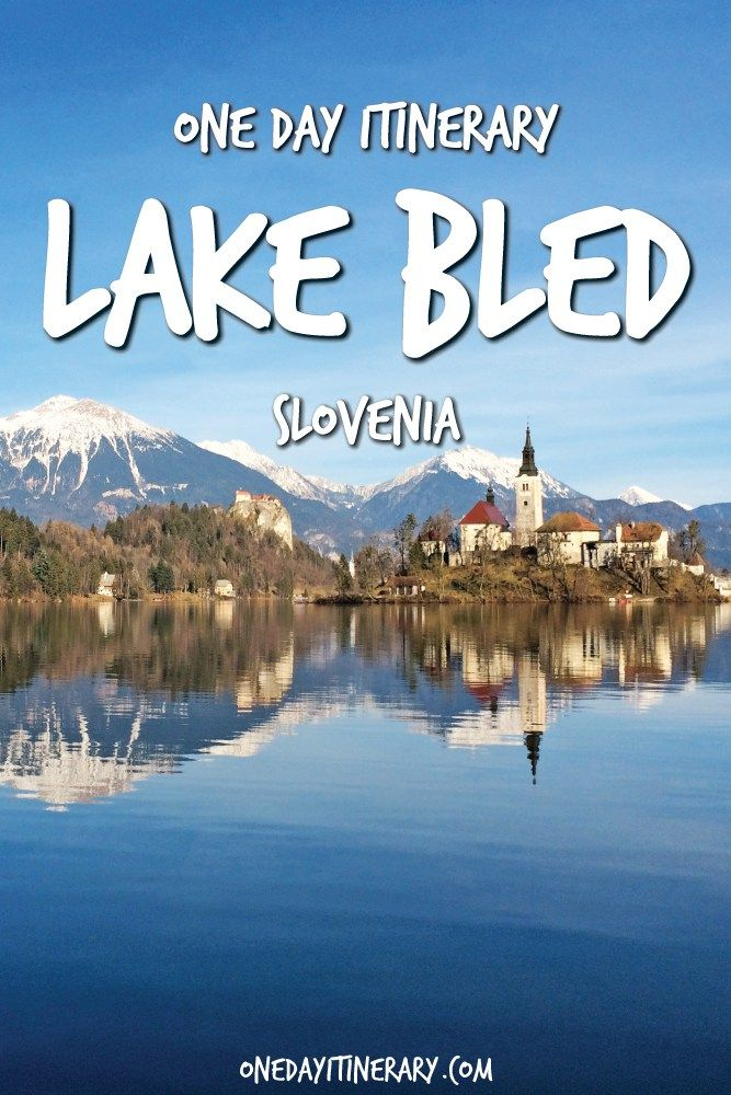 Lake Bled One Day Itinerary - Top things to do in Lake Bled, Slovenia