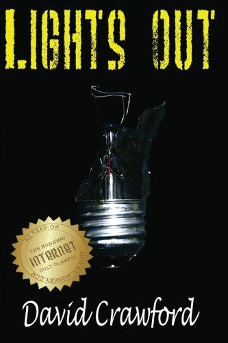 Lights Out By David Crawford Https Www Amazon Com Dp 0615427359 Ref Cm Sw R Pi Dp U X Dz8iabn2x25p1 Survival Books Political Books Lights
