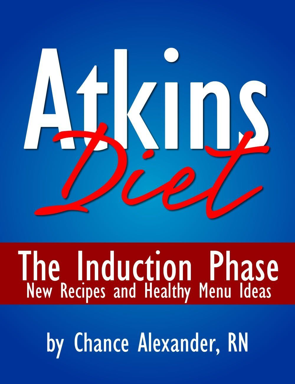 Atkins Diet The Induction Phase New Recipes Healthy Menu ...