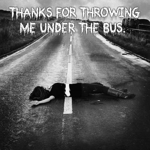 thanks for throwing me under the bus... Happens to good ...