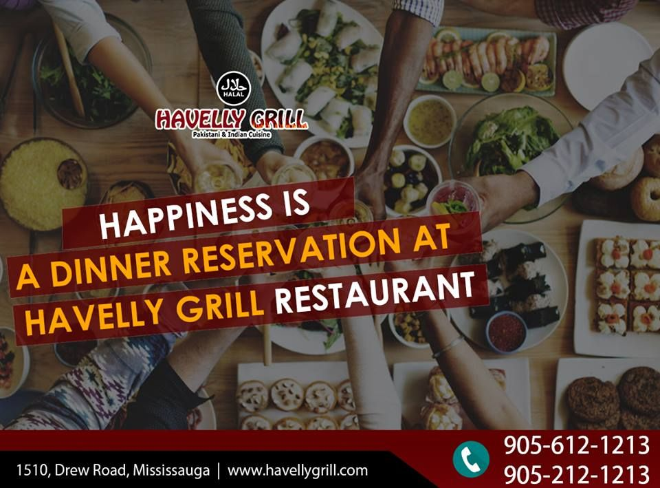 Havelly Is Heavenly Make A Dinner Reservation At Havelly Enjoy Your Favourite Desi Dishes For More Info Cal With Images Dinner Reservations Grill Restaurant Grilling