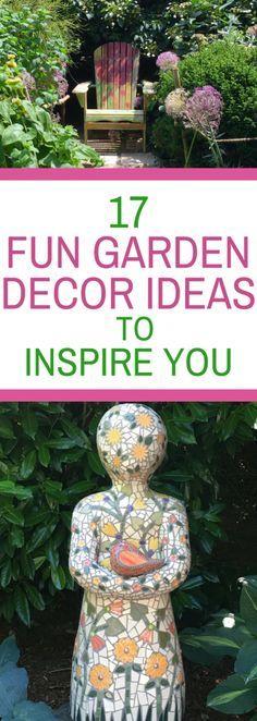 17 Fun Garden Decor Ideas to Inspire You my garden Pinterest