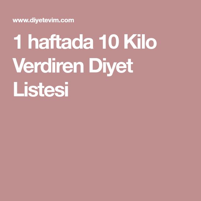 1 Haftada 10 Kilo Verdiren Diyet Listesi Fitnes Pinterest Diet