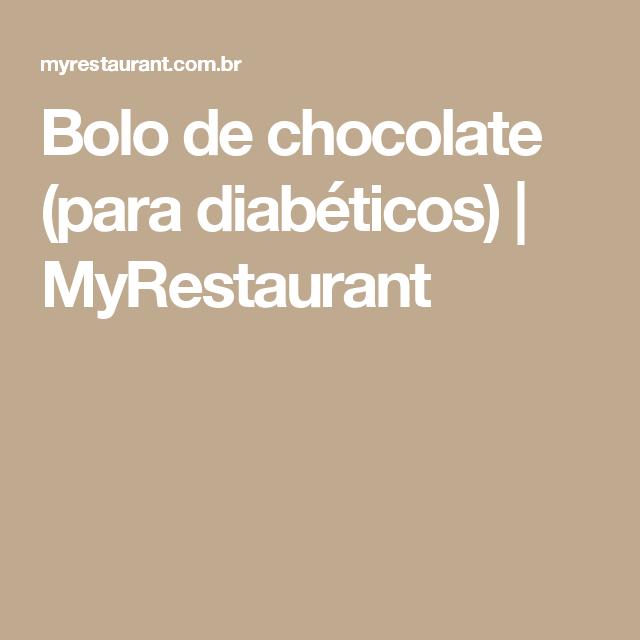 Bolo de chocolate (para diabéticos) | MyRestaurant