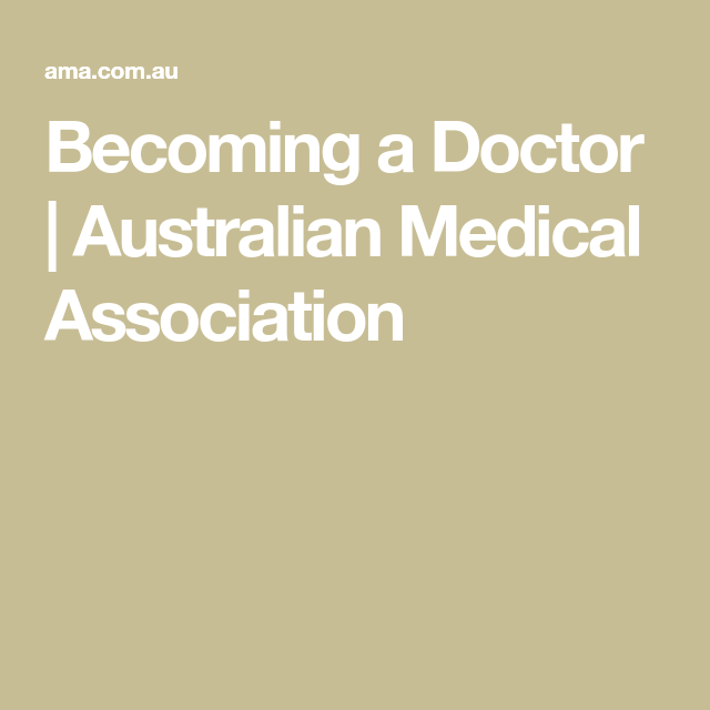 Becoming A Doctor Australian Medical Association Becoming A Doctor How To Become Doctor